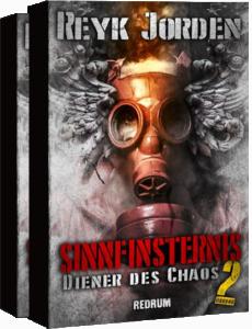 Sinnfinsternis 2 - Diener des Chaos von Reyk Jorden - Buch
